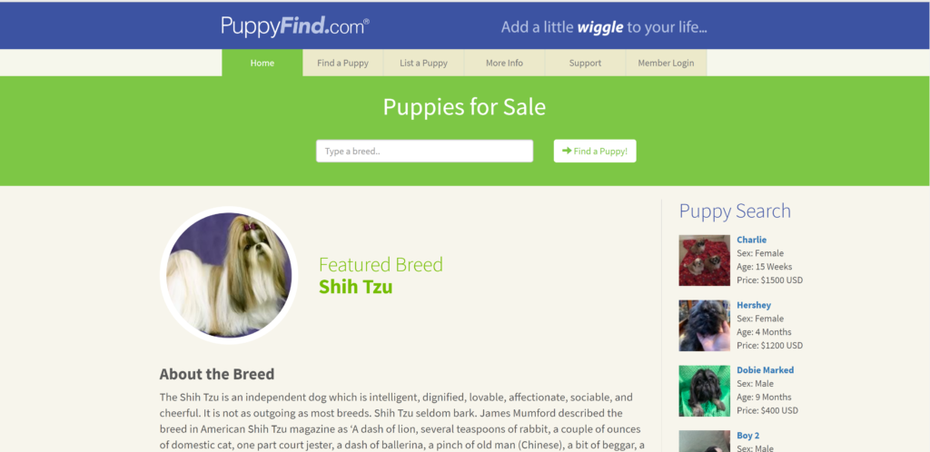 Where to advertise puppies? PuppyFind is very popular when it comes to puppy sales sites but it is a great place to start advertising.